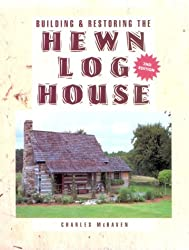Building and Restoring the Hewn Log House