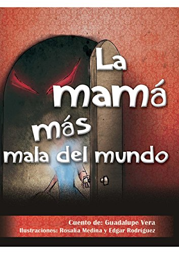 La mamá más mala del mundo (Spanish Edition)