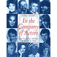 In the Company of Actors: Reflections on the Craft of Acting
