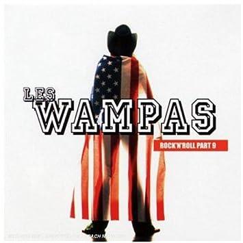 Rock'n'Roll Part 9: Les Wampas, Les Wampas: Amazon.fr: Musique