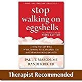 Stop Walking on Eggshells: Taking Your Life Back