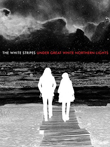 The White Stripes: Under Great White Northern Lights by