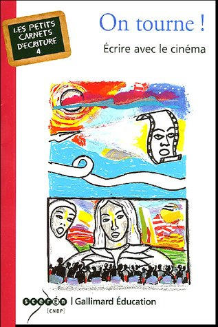 On tourne!: Écrire avec le cinéma Broché – 28 avril 2005 Anne Huet Gallimard Éducation 2070307638 TL2070307638