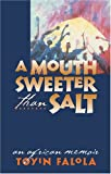Front cover for the book A Mouth Sweeter Than Salt: An African Memoir by Toyin Falola