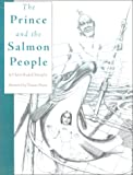 The Prince and the Salmon People, Claire Rudolf Murphy, 0910055831