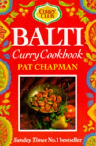 Balti: Curry Cookbook (Curry Club) by Pat Chapman