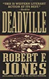 Deadville, Robert F. Jones, 0312966962