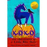 Koko - a fun rhyming picture book about self acceptance for preschool children (2-6): the Adventures of a Little Blue Horse