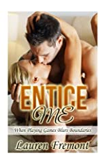 Entice Me: When Playing Games Blurs Boundaries (( Older Man Younger Woman, Daddy Taboo, Daddy Erotica )) Paperback