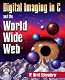 Digital Imaging and the World Wide Web, Schwaderer, W. David, 1556226020