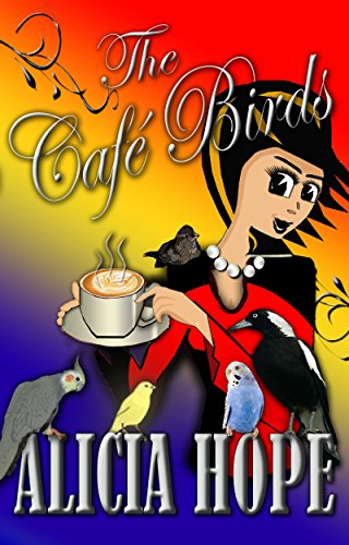 Book: Cafe Birds by Alicia Hope