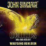 Oculus: Das Ende der Zeit (John Sinclair Sonderedition 9) | Wolfgang Hohlbein