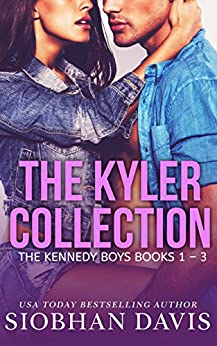 The Kyler Collection: The Kennedy Boys Books 1 - 3 by [Davis, Siobhan]