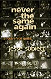 Never the Same Again: A Rock 'n' Roll Gothic