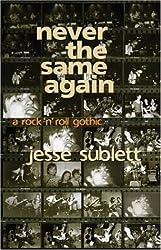 Never the Same Again: A Rock 'N' Roll Gothic