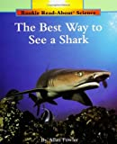 The Best Way to See a Shark, Allan Fowler, 0516460323