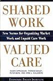 Shared Work / Valued Care 9780944826966