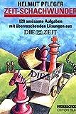 ZEIT - Schachwunder: 120 amüsante Aufgaben mit überraschenden Lösungen aus DIE ZEIT. Mit einem Vorwort von Herbert Bastian, Präsident des Deutschen ... von Raymund Stolze. (Praxis Schach)
