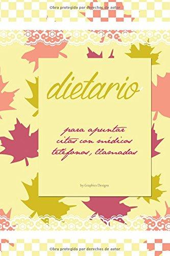 Descargar Libro Dietario Para Medicos, Telefonos, Anotaciones, Etc: Dietario Para Medicos, Telefonos, Anotaciones, Etc Susana Escarabajal