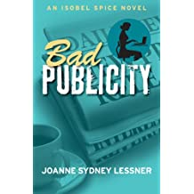 Bad Publicity (An Isobel Spice Mystery Book 2)
