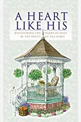 Heart Like His: Discovering the Heart of Jesus in the Fruit of the Spirit (Inspirational Library Series) Paperback