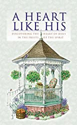 Heart Like His: Discovering the Heart of Jesus in the Fruit of the Spirit (Inspirational Library)