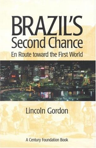Brazil's Second Chance: En Route toward the First World (Century Foundation Books (Brookings Hardcover))