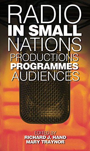 Radio in Small Nations: Production, Programmes, Audiences (Global Media and Small Nations) por Richard J Hand,Mary Traynor