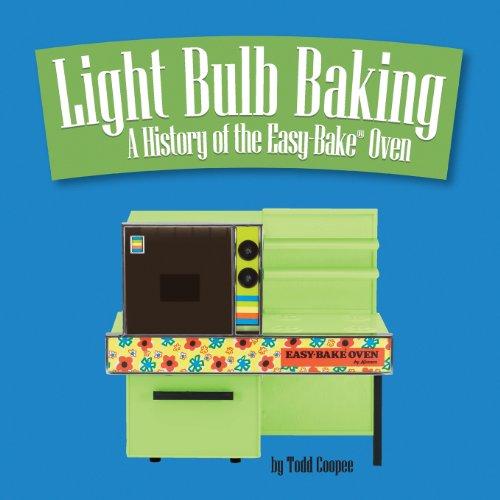 Light Bulb Baking: A History of the Easy-Bake Oven