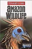 Amazon Wildlife, Hans-Ulrich Bernard and Maria Lord, 1585736023
