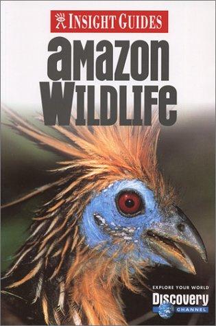 Amazon Wildlife (Insight Guide Amazon Wildlife)