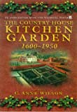 The Country House Kitchen Garden, 1600-1950: How Produce Was Grown and Used (Food and Society)