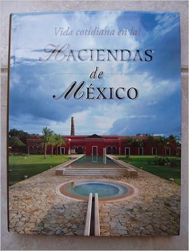 Descarga un libro para encender el ipad. Vida cotidiana en las haciendas de Mexico/ Daily Life in the Haciendas of Mexico PDF