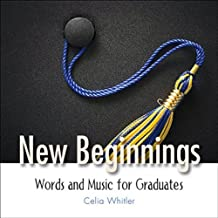 New Beginnings: Words and Music for Graduates by Celia Whitler (2009-02-04)