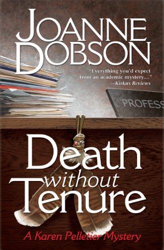 Death Without Tenure: A Professor Karen Pelletier Mystery (Professor Karen Pelletier Mysteries Book 2)
