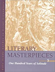 Literary Masterpieces V5 One Hundred Years of Solitude (Gale Study Guides to Great Literature: Literary Masterpieces)