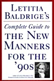 Letitia Baldrige's Complete Guide to the New Manners for The '90s, Letitia Baldrige, 0892563206