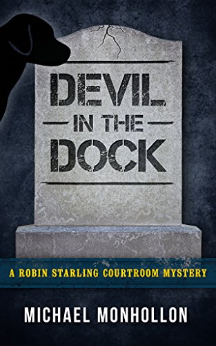Devil in the Dock (A Robin Starling Courtroom Mystery Book 5)