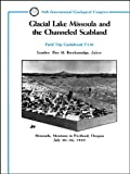 Glacial Lake Missoula and the Channeled Scabland, , 0875906192