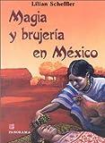 Magia y Brujeria en Mexico, B. Schefler and Lilian Scheffler, 968380098X
