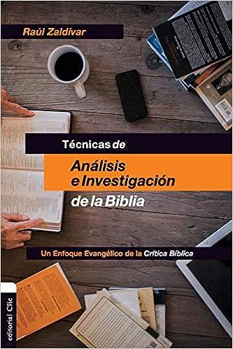 TÉCNICAS DE ANÁLISIS E INVESTIGACIÓN DE LA BIBLIA (Spanish ...
