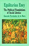 img - for Egalitarian Envy: The Political Foundations of Social Justice book / textbook / text book