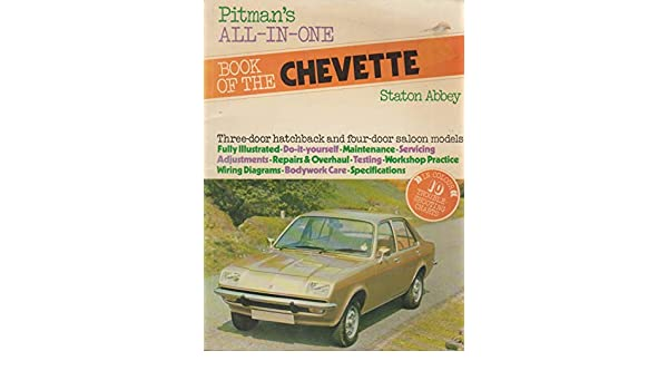 all-in-one book of the vauxhall chevette: staton abbey: 9780273010104:  amazon com: books