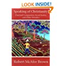 Speaking of Christianity: Practical Compassion, Social Justice, and Other Wonders