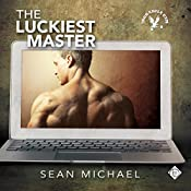 The Luckiest Master: Iron Eagle Gym, Book 3 | Sean Michael