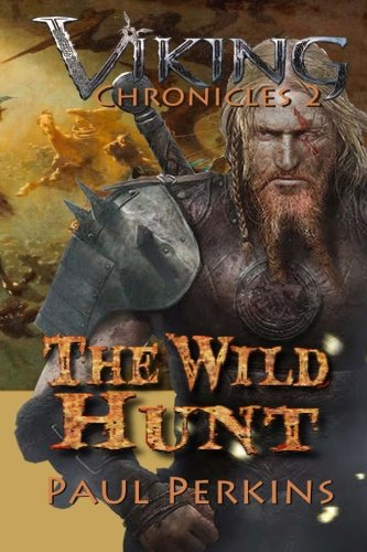 The Wild Hunt: The Viking Chronicles Book 2 (Volume 2)