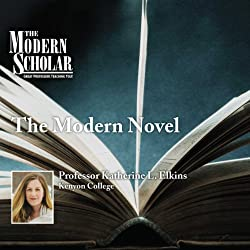 The Modern Scholar: The Modern Novel