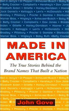 Read Online Made in America: The True Stories Behind the Brand Names that Built a Nation pdf