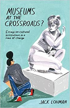 Book Museums at the Crossroads?: Essays on Cultural Institutions in a Time of Change