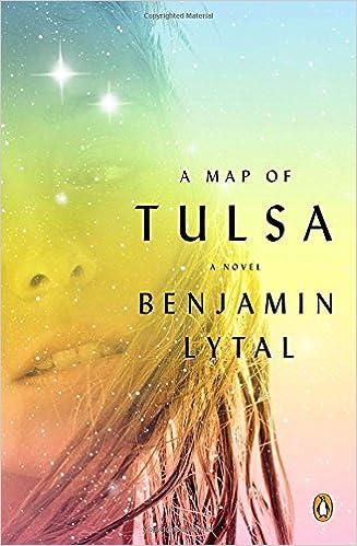 A Map of Tulsa A Novel Benjamin Lytal 9780142422595 Amazoncom